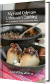 My Food Odyssey: Nine of my favourite traditional Lithuanian dishes, by June Molloy Vladicka | www.junemolloy.com