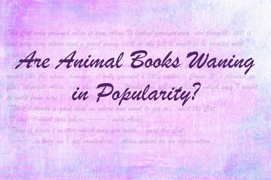 Are Animal Books Waning in Popularity? | www.junemolloy.com